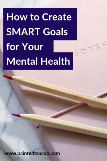 Learn how to create simple, effective smart goals to postively impact your mental health. Accomplish your goals even on tough days #smartgoal #mentalhealth