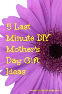 5 Last Minute DIY Mother's Day Gift Ideas