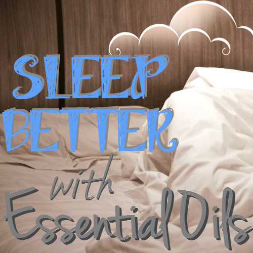 Sleep Better using essential oils www.paintedteacup.com