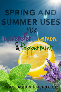 spring and summer uses for peppermint, lemon and lavender essential oil
