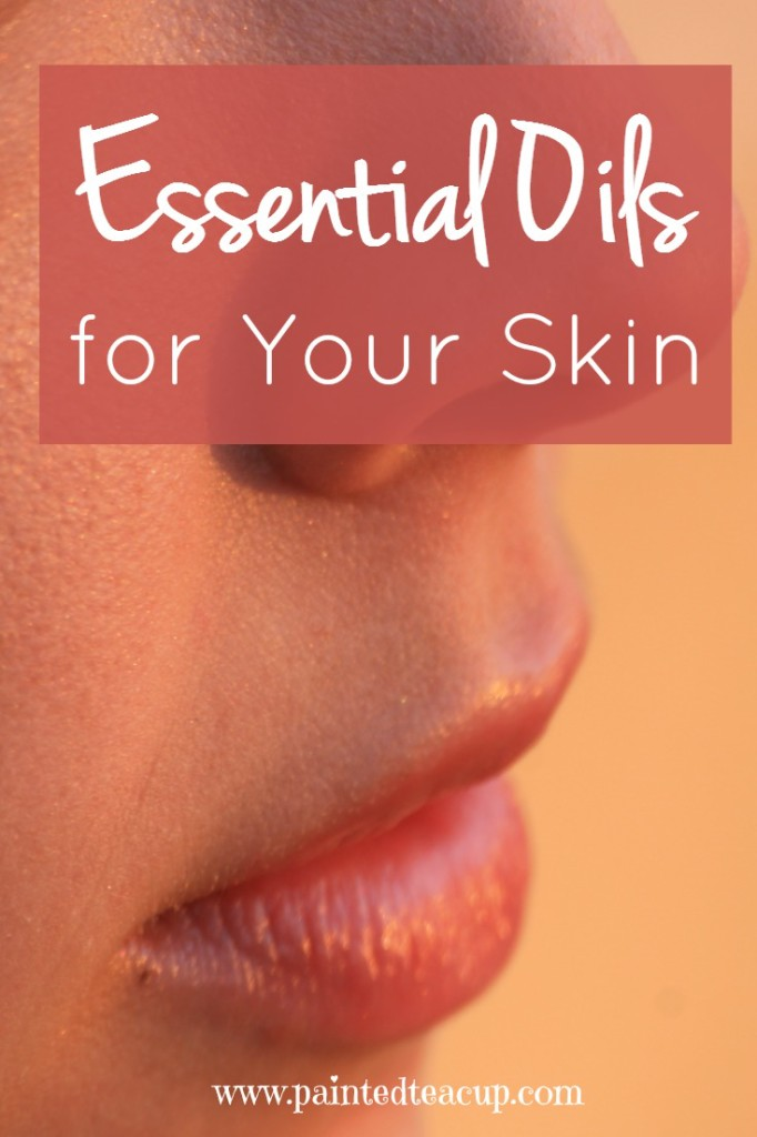 My top 5 essential oils for skin care and the ways that I use them. www.paintedteacup.com