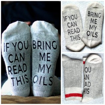 If you can read this bring me my oils. Socks for essential oil lovers!