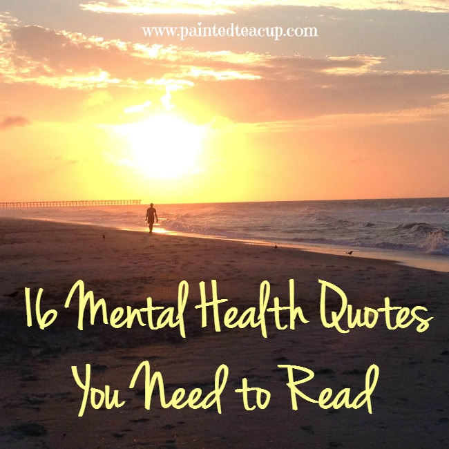 16 Mental Health Quotes You Need to Read Today