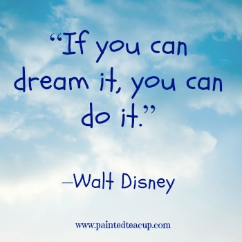 "23 Quotes to inspire you to follow your dreams. ""If you can dream it, you can do it."" –Walt Disney"