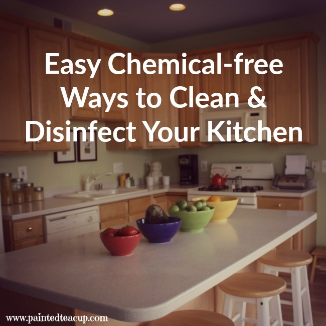 Easy chemical free recipes and tips for cleaning and disinfecting your kitchen. DIY cleaning supplies! www.paintedteacup.com
