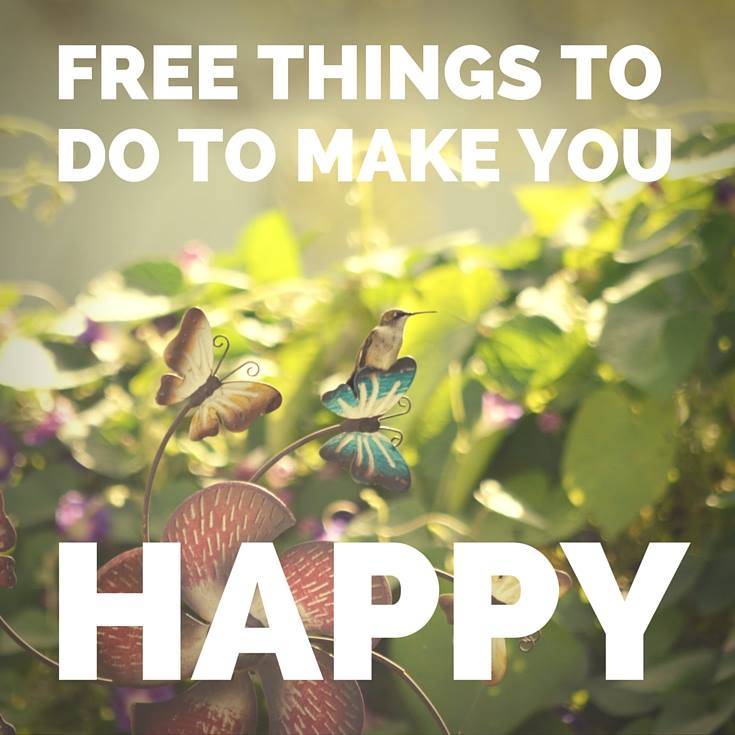 20 Free Things to Do To Make You Happy! www.paintedteacup.com