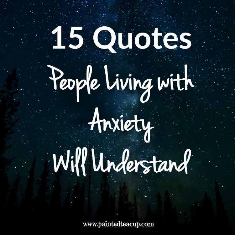 15 Quotes People Living with Anxiety Will Understand. Anxiety Quotes. Mental Health Quotes.