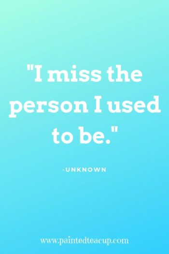 I miss the person I used to be. -Unknown #mentalhealthquote #anxietyquote #lifequote