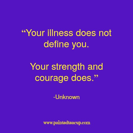 "Chronic pain quotes and chronic illness quotes to comfort and inspire during a flare up. ""Your illness does not define you. Your strength and courage does."" -Unknown"
