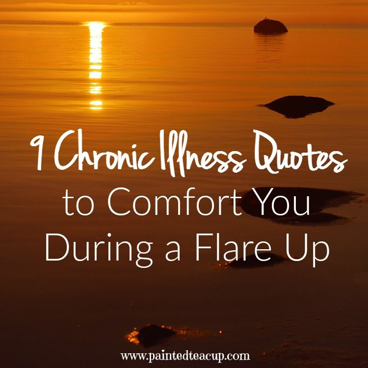 Quotes that will comfort anyone with a chronic pain or chronic illness flare up!