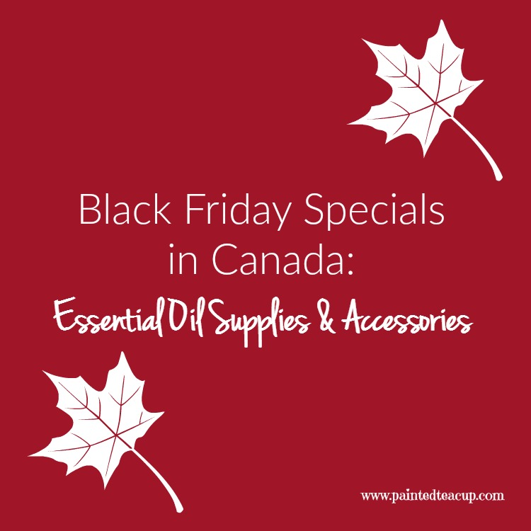 Black Friday Specials in Canada: Essential Oil Supplies & Accessories