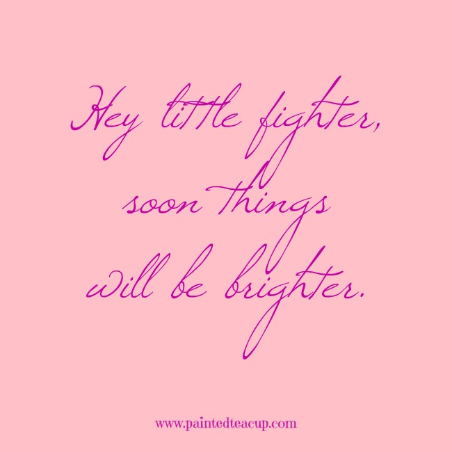 Hey little fighter, soon things will be brighter. 9 Quotes to Read When You Are Feeling Anxious