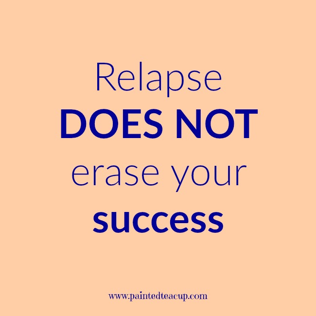 Relapse does not erase your success. 9 Quotes to Read When You Are Feeling Anxious