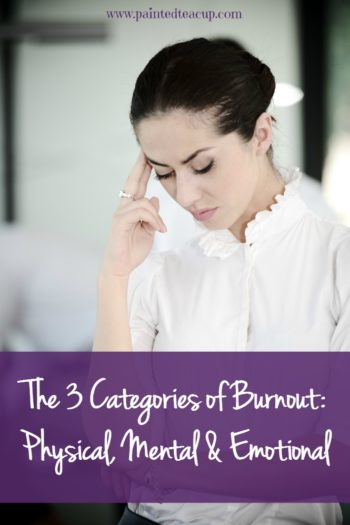 Learn about the signs and symptoms of the three categories of burnout: physical, mental & emotional and what to do when you notice them!
