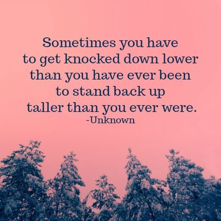 Sometimes you have to get knocked down lower than you have ever been to stand back up taller than you ever were. Here are 6 quotes to encourage you and bring you hope when you are feeling frustrated, overwhelmed and feel like you've hit rock bottom. Mental health quotes   rock bottom quotes   quotes about hope   quotes about change