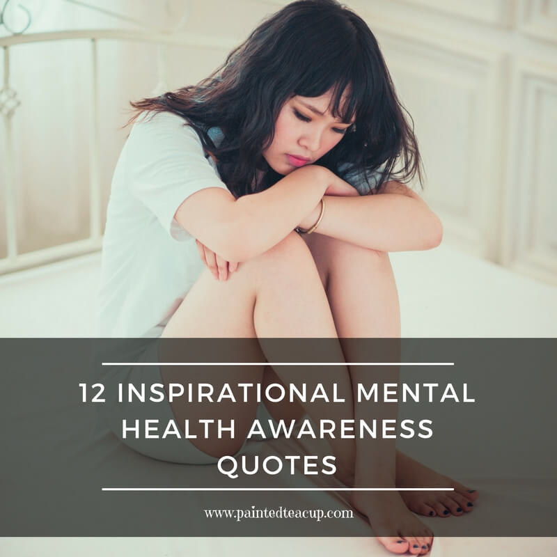 12 must-read inspirational mental health awareness quotes perfect for tough days & a great reminder on mental health awareness day!
