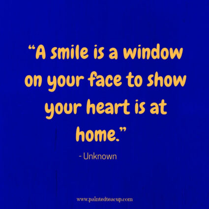 """A smile is a window on your face to show your heart is at home."" - Unknown - Some days life can get you down and we need a reason to smile. Here are 11 Happy quotes and Positive quotes to give you a boost on tough days."