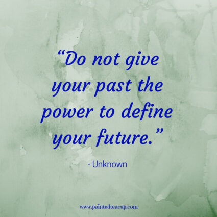 """Do not give your past the power to define your future."" - Unknown - Here are 11 great, profound and inspirational life changing quotes for days when you are at a changing point in your life."
