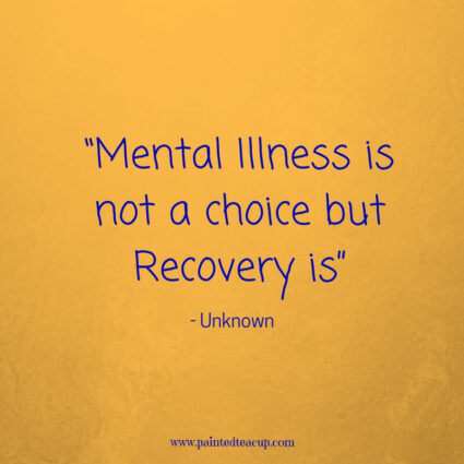 """Mental Illness is not a choice but Recovery is"" - Unknown - Here are 11 great, profound and inspirational life changing quotes for days when you are at a changing point in your life."