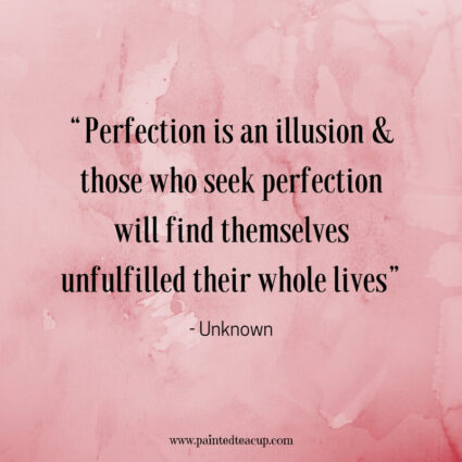 """Perfection is an illusion & those who seek perfection will find themselves unfulfilled their whole lives"" - Unknown - Here are 11 great, profound and inspirational life changing quotes for days when you are at a changing point in your life."