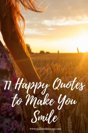 Some days life can get you down and we need a reason to smile. Here are 11 Happy quotes and Positive quotes to give you a boost on tough days.