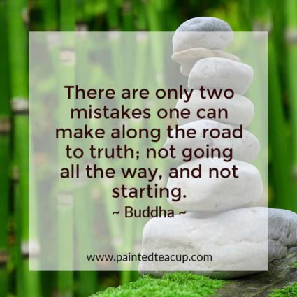 There are only two mistakes one can make along the road to truth; not going all the way, and not starting. - Looking for quotes to bring you hope and inspiration? I've got you covered with these beautiful and insightful Buddha quotes!