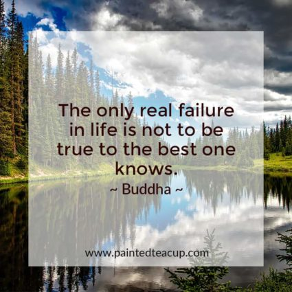 The only real failure in life is not to be true to the best one knows. - Looking for quotes to bring you hope and inspiration? I've got you covered with these beautiful and insightful Buddha quotes!