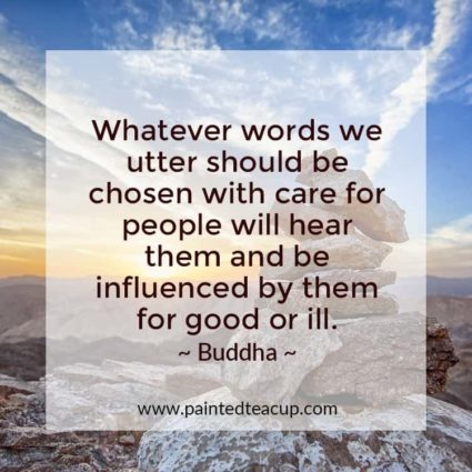 Whatever words we utter should be chosen with care for people will hear them and be influenced by them for good or ill. - Looking for quotes to bring you hope and inspiration? I've got you covered with these beautiful and insightful Buddha quotes!