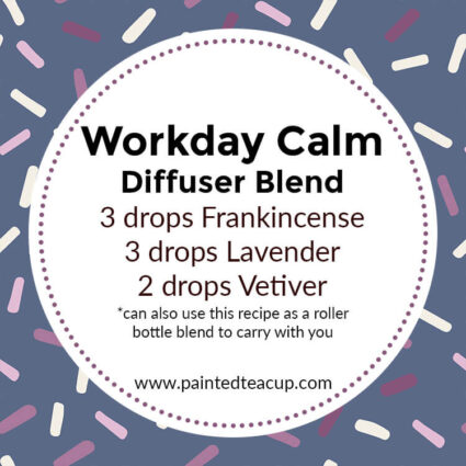 Workday Calm Diffuser Blend, If you LOVE frankincense essential oil then I have you covered! Here are 25 amazing frankincense diffuser blends to make your home smell wonderful!