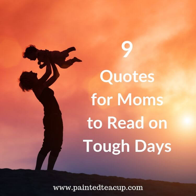 As moms, we all have bad days... sometimes more often than we would like to admit. Here are 9 quotes for moms to read on tough days to help you feel worthy on hard days. #momquote #momquotes #quotesformoms