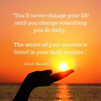 You'll never change your life until you change something you do daily. The secret of your success is found in your daily routine. #morningroutine