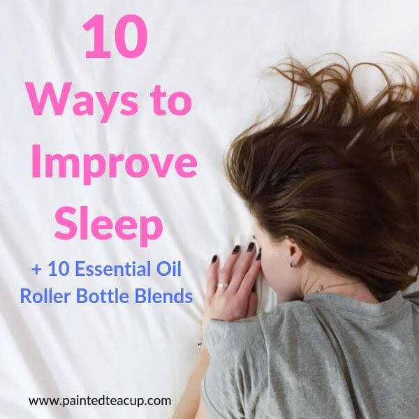 10 easy afforadable methods to help you fall asleep, stay asleep and improve sleep overall. Plus 10 essential oil roller bottle blends for sleep! #essentialoilsforsleep #improvesleep