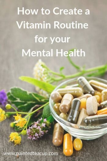 Learn how to create a good vitamin routine for your mental health in 4 simple steps. Also learn about omega 3, vitamin D, B12 and folate for mental wellness