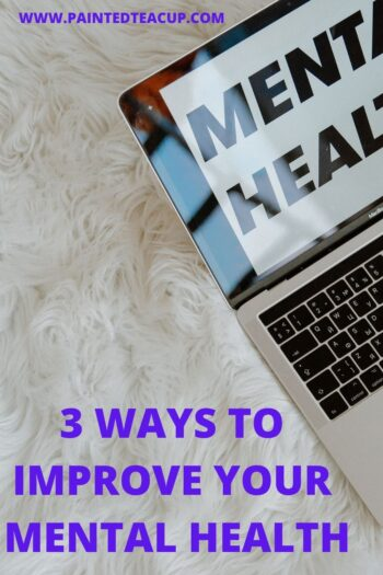 3 WAYS TO IMRROVE YOUR MENTAL HEALTH